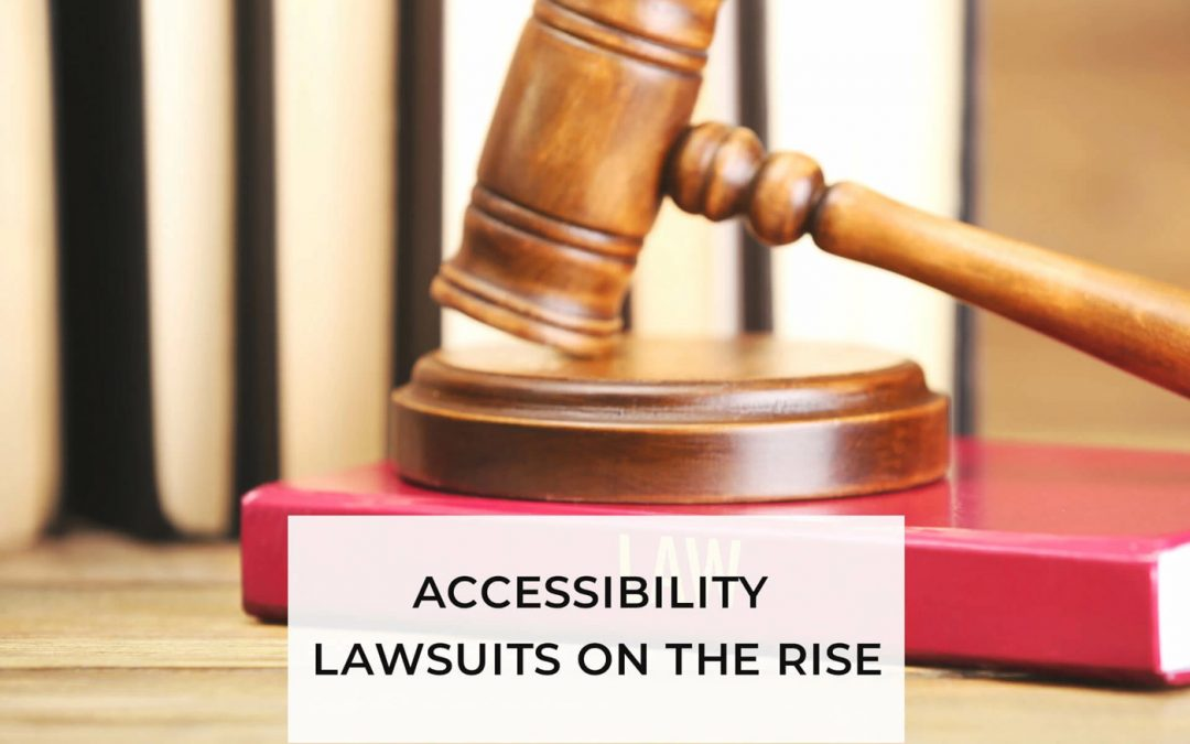 Accessibility Lawsuits On the Rise