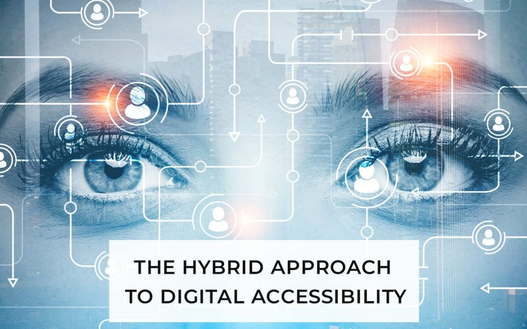The Hybrid Approach to Digital Accessibility
