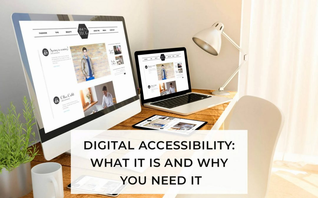 Digital Accessibility: What It Is and Why You Need It